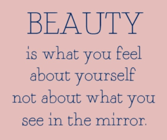 Beauty is what you feel about yourself