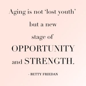 Aging Quote - Betty Friedan