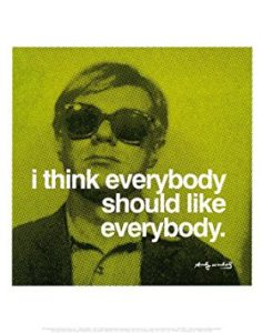 andy-warhol-print-i-think-everybody-should-like-everybody